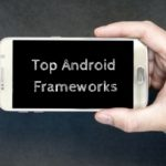 android development frameworks 2018