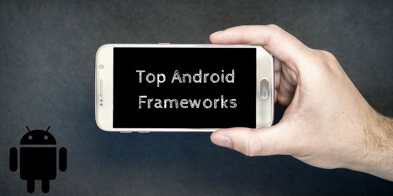 android development frameworks 2018