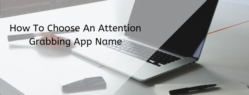 How to choose an attention grabbing app name
