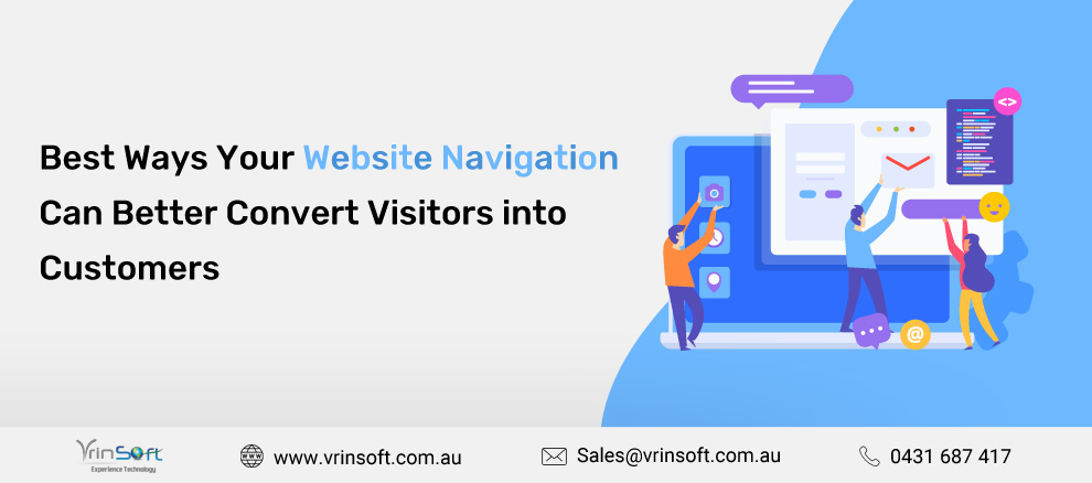 Best Ways Your Website Navigation Can Better Convert Visitors into Customers