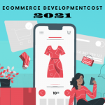eCommerce Development Cost in 2021
